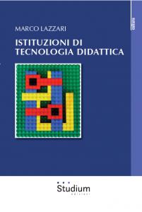 Istituzioni di tecnologia didattica, di Marrco Lazzari - copertina